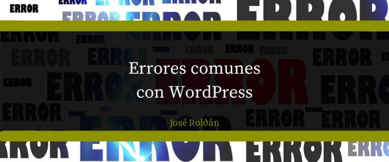 10 Errores comunes con WordPress a evitar