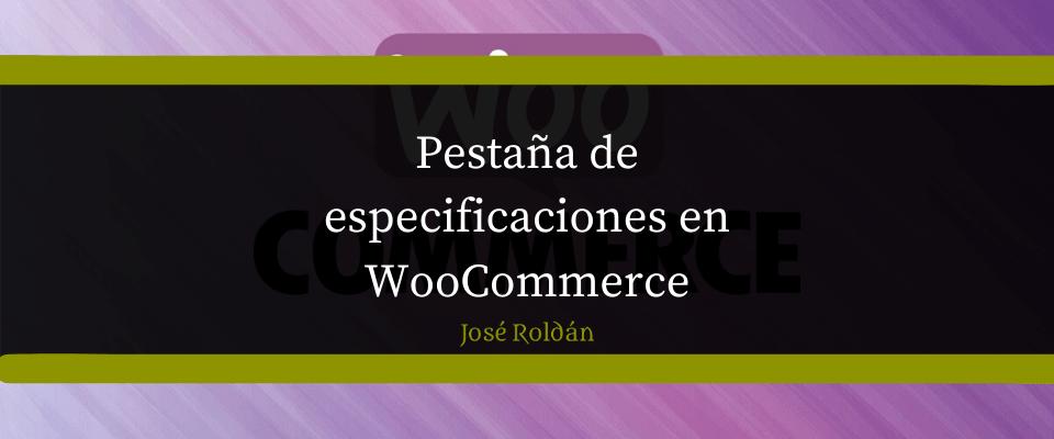 Añadir una pestaña de especificaciones a los productos en WooCommerce