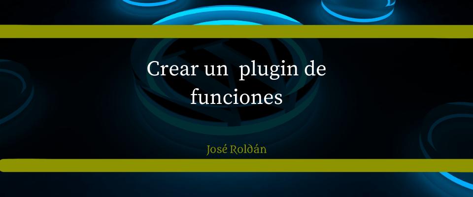Como crear un plugin de funciones para WordPress