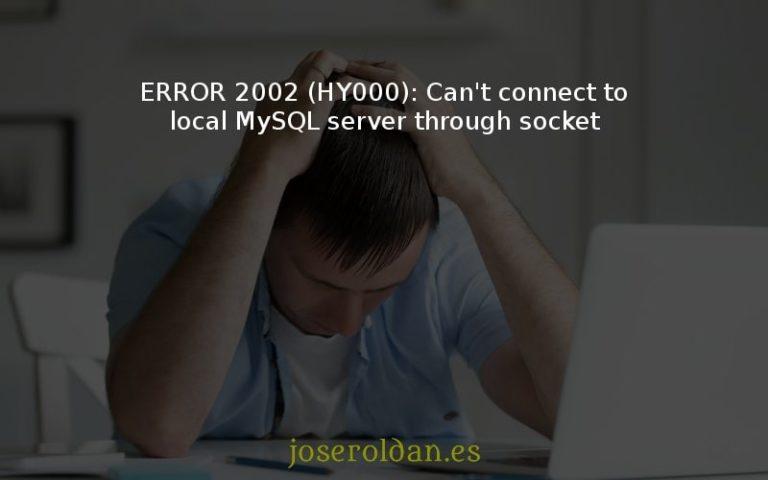 """Cómo solucionar el """"ERROR 2002 (HY000): Can't connect to local MySQL server through socket"""" al actualizar VPS"""